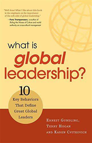 What Is Global Leadership?: 10 Key Behaviors That Define Great Global Leaders: Gundling, Ernest; ...
