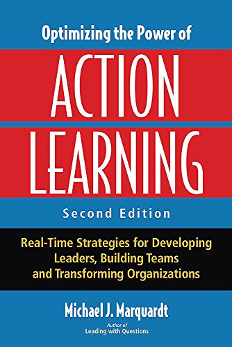 9781904838333: Optimizing the Power of Action Learning: Real-Time Strategies for Developing Leaders, Building Teams and Transforming Organizations