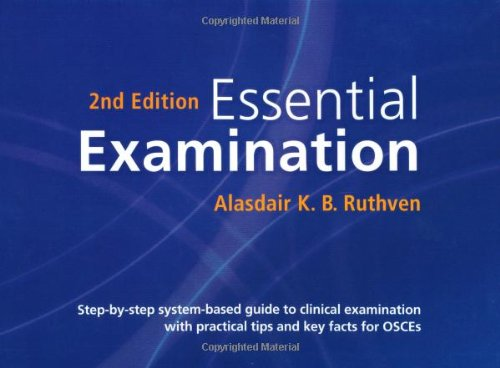 9781904842842: Essential Examination: Step-by-step system-based guide to clinical examination with practical tips and key facts for OSCEs