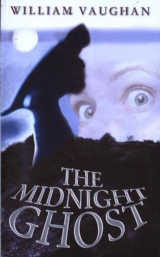 The Midnight Ghost: Vaughan, William