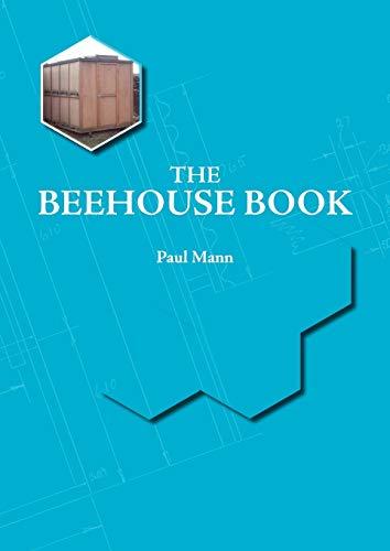 The Beehouse Book: Mann, Paul