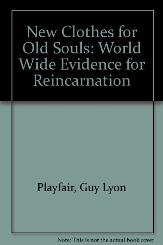 9781904850090: New Clothes for Old Souls: Worldwide Evidence for Reincarnation