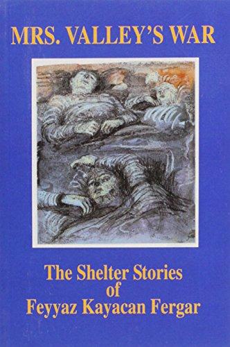 9781904851134: Mrs. Valley's War: The Shelter Stories of Feyyaz Kayacan Fergar
