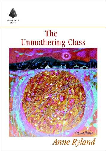 The Unmothering Class: Ryland, Anne