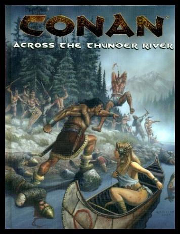 Conan: Across The Thunder River (Conan Series): Darlage, V.