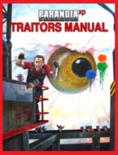 Traitor's Manual (Paranoia XP): Gareth Hanrahan