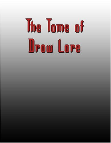 Tome of Drow Lore, The (Classic Play (d20)): Greg Lynch