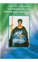 9781904855347: The Life and Times of Paramount Chief Madam Ella Koblo Gulama