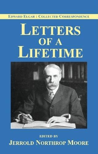 9781904856511: Edward Elgar: Letters of a Lifetime (Edward Elgar: Collected Corrsepondence)