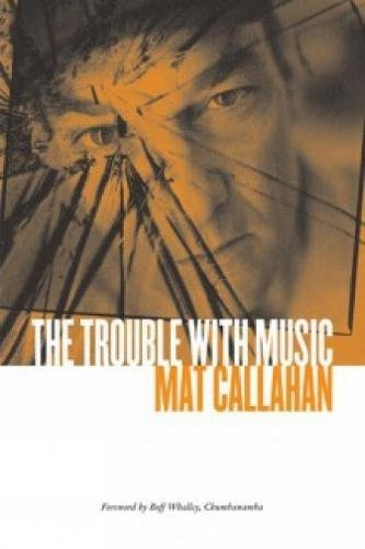 The Trouble With Music: Mathew Callahan