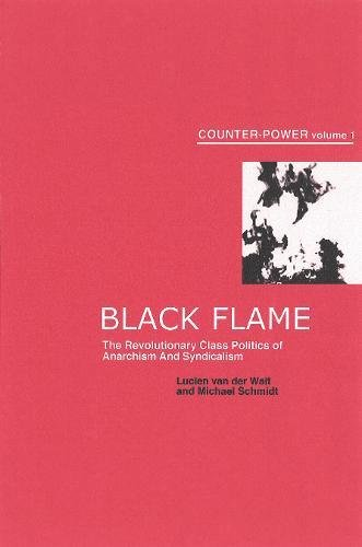 9781904859161: Black Flame: The Revolutionary Class Politics of Anarchism and Syndicalism (Counter-Power): 1