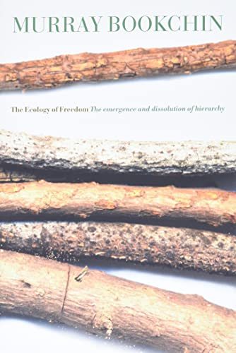 9781904859260: The Ecology of Freedom: The Emergence and Dissolution of Hierarchy