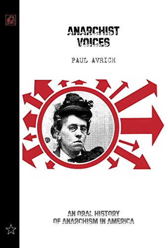 9781904859277: Anarchist Voices: An Oral History Of Anarchism In America