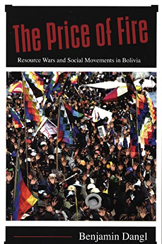 9781904859338: The Price of Fire: Resource Wars and Social Movements in Bolivia