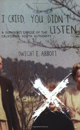 9781904859543: I Cried, You Didn't Listen: A Survivor's Expose of the California Youth Authority