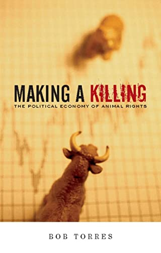 9781904859673: Making A Killing: The Political Economy of Animal Rights