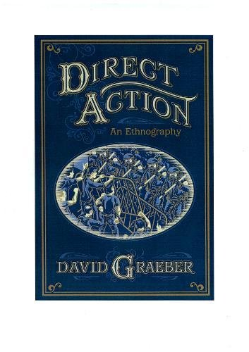 Direct Action; An Ethnography
