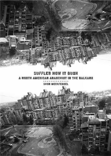 9781904859857: Suffled How it Gush: A North American Anarchist in the Balkans