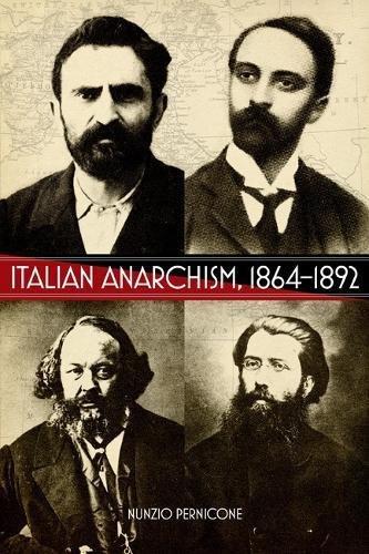 9781904859970: Italian Anarchism, 1864-1892
