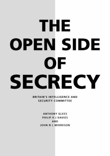 9781904863168: The Open Side of Secrecy : Britain's Intelligence and Security Committee