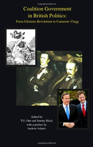 9781904863588: Coalition Government in British Politics: From Glorious Revolution to Cameron-Clegg