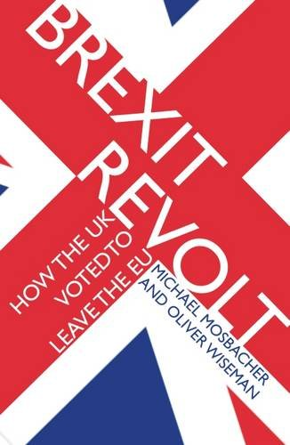 9781904863687: Brexit Revolt: How the UK Voted to Leave the EU