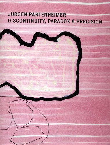 Jürgen Partenheimer, Discontinuity, Paradox and Precision - with AUDIO CD: Partenheimer, Jürgen
