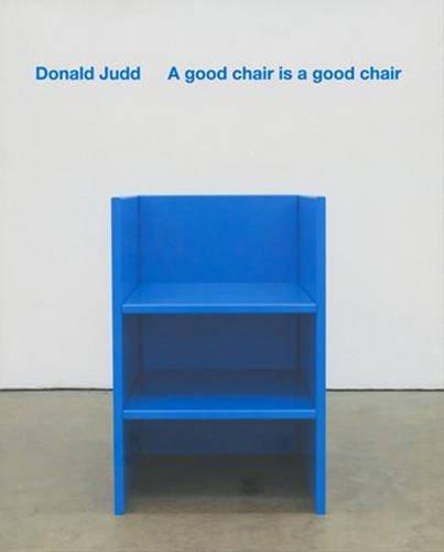 9781904864653: A Good Chair is a Good Chair: Donald Judd