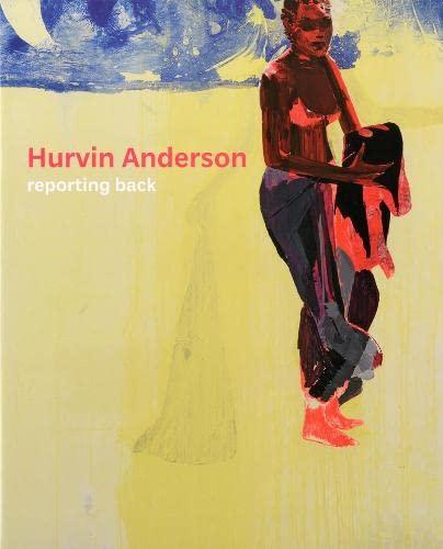 Hurvin Anderson: Reporting Back (Paperback): Eddie Chambers, Jennifer