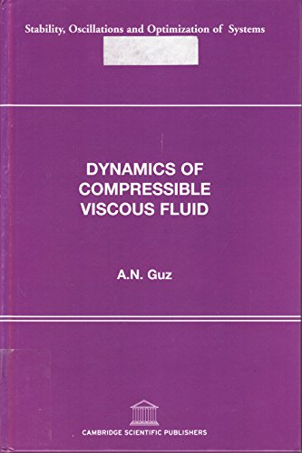 9781904868613: Dynamics of Compressible Viscous Fluid (Stability Oscillations and Optimization of Systems)
