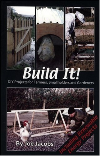 9781904871323: Build It!: DIY Projects for Farmers, Smallholders and Gardeners