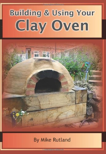 9781904871972: Building and Using Your Clay Oven