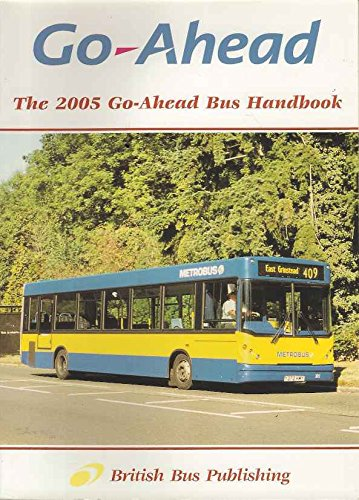 9781904875352: Go-Ahead Bus Handbook 2005: Go-Ahead Group Vehicle Lists