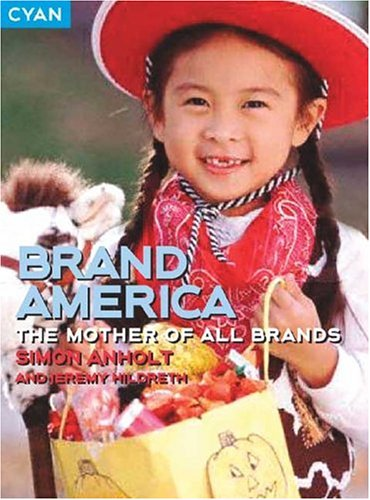 9781904879022: Brand America: The Mother of All Brands (Great Brand Stories series)