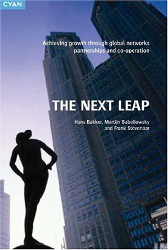 The next leap. achieving growth through global networks, partnerships and cooperation