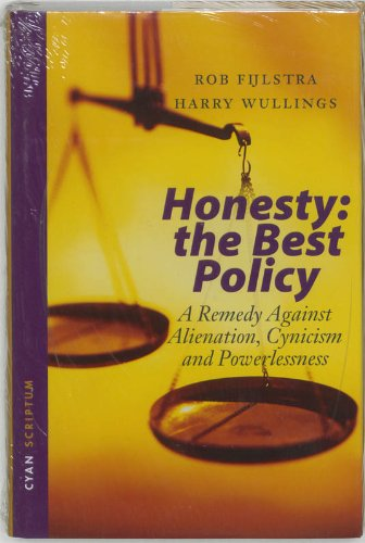 9781904879145: Honesty: The Best Policy: A Remedy Against Alienation, Cynicism and Powerlessness