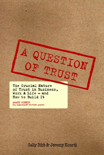 9781904879213: A Question of Trust: The Crucial Nature of Trust in Business, Work & Life - and How to Build It