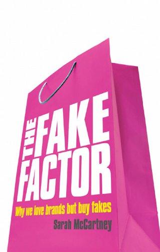 The Fake Factor: Why we love brands: Sarah McCartney