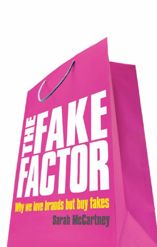 9781904879428: The Fake Factor: Why We Love Brands but Buy Fakes