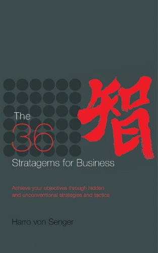 9781904879466: The 36 Stratagems for Business : Achieve Your Objectives Through Hidden and Unconventional Strategies and Tactics