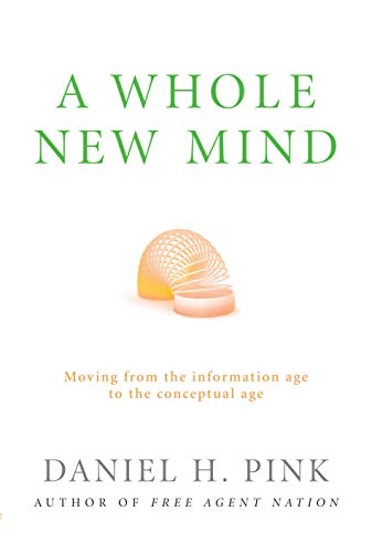 9781904879572: A Whole New Mind: How to Thrive in the New Conceptual Age
