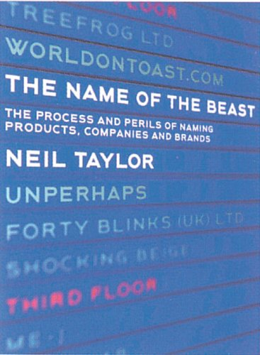 The name of beast. the perilous process of naming brands, products and companies