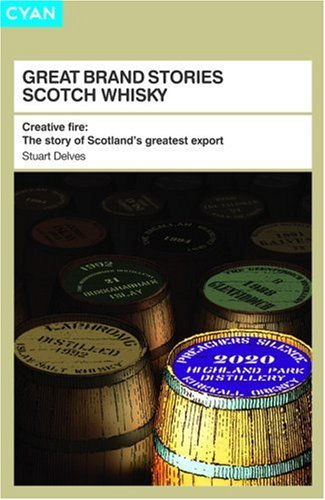 9781904879718: Scotch Whisky: The Story of Scotland's Greatest Export (Great Brand Stories series)