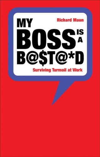 9781904879787: My Boss is a Bastard: Surviving Turmoil at Work