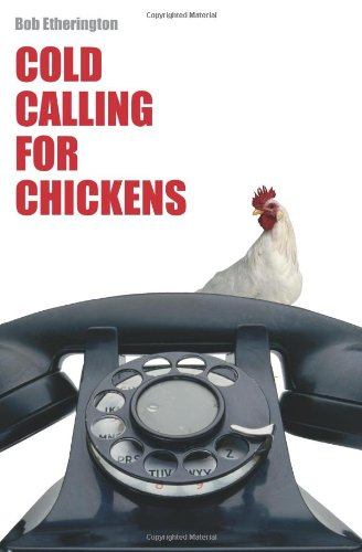 9781904879817: Cold Calling for Chickens