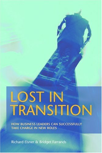 9781904879879: Lost in Transition: How Business Leaders Can Successfully Take Charge In New Roles