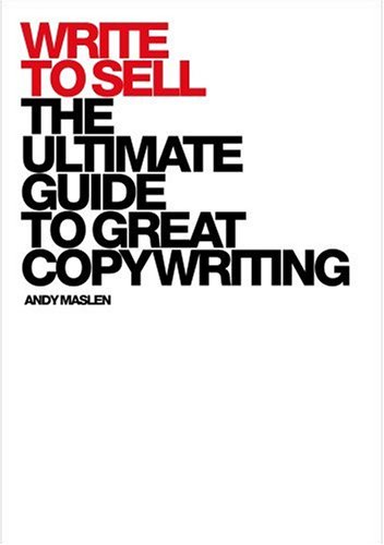 9781904879992: Write to Sell: The Ultimate Guide to Great Copywriting: The Ultimate Guide to Great Copyriting