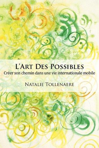 9781904881254: L'Art Des Possibles: Creer Son Chemin Dans Une Vie Internationale Mobile (French Edition)