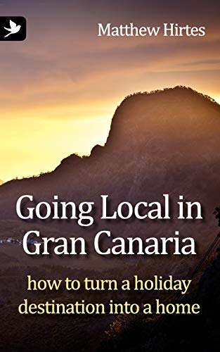 9781904881629: Going Local in Gran Canaria. How to Turn a Holiday Destination Into a Home