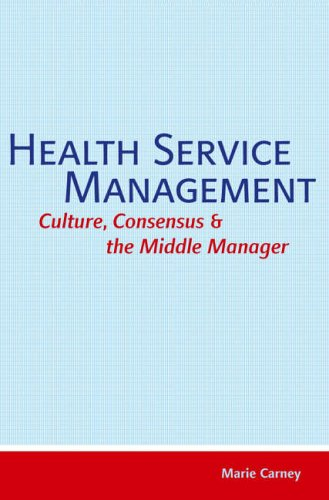 9781904887119: Health Service Management: Culture, Consensus and the Middle Manager